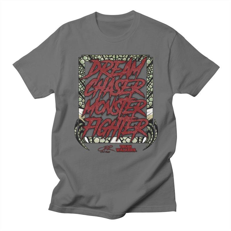 Dream Chaser Monster Fighter Men's T-Shirt by truthwalkers's Artist Shop