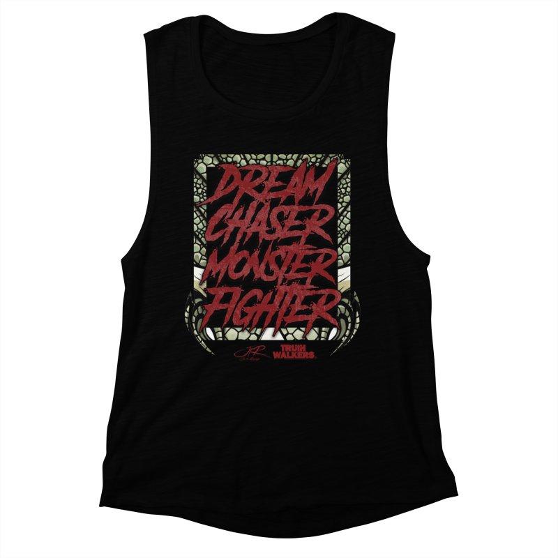 Dream Chaser Monster Fighter Women's Tank by truthwalkers's Artist Shop