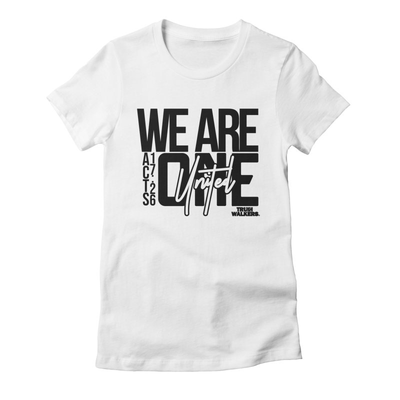 We Are One Women's T-Shirt by truthwalkers's Artist Shop