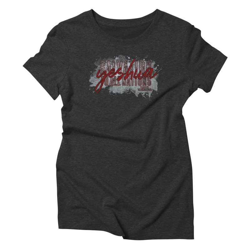 YESHUA - Salvation to All Nations Women's T-Shirt by truthwalkers's Artist Shop