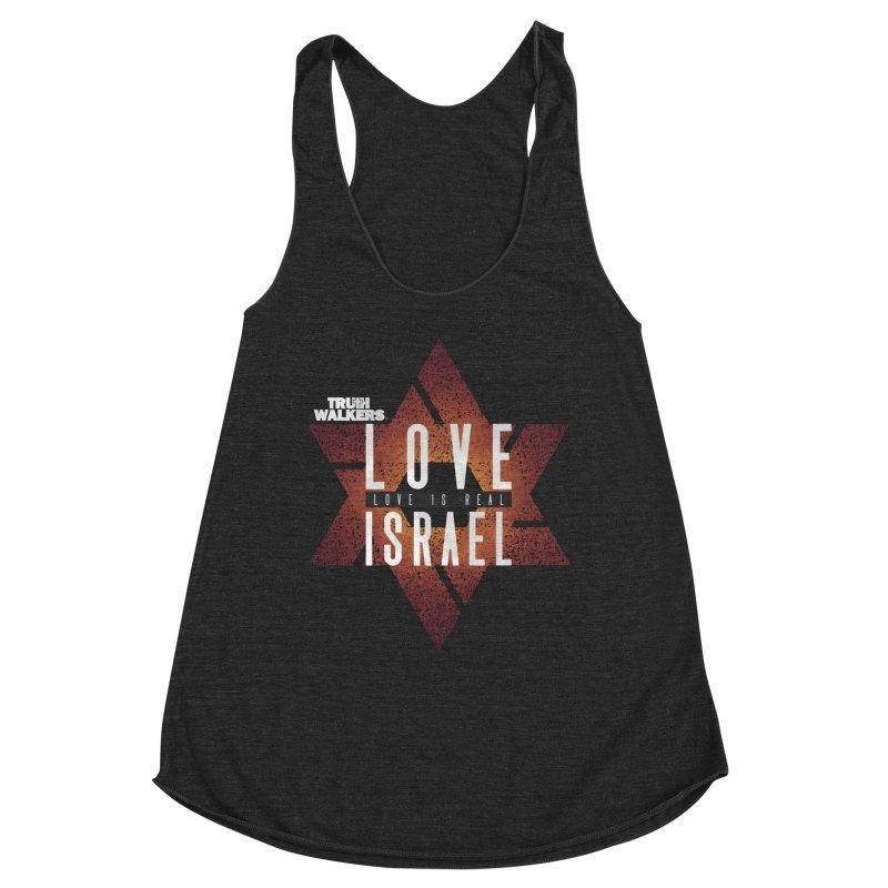 Love Israel - Love is Real Women's Tank by truthwalkers's Artist Shop
