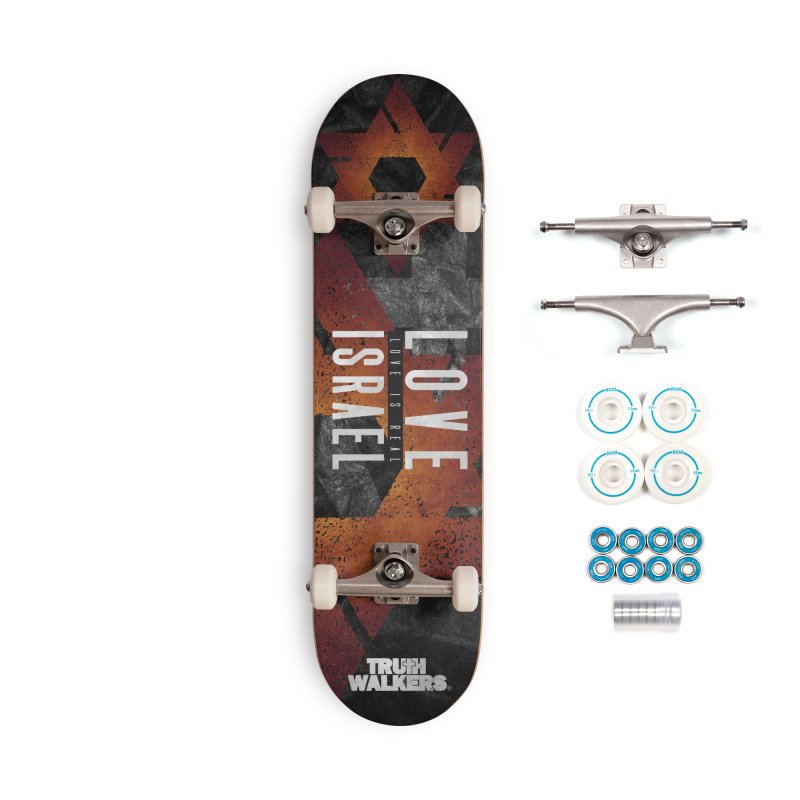 Love Israel - Love is Real Accessories Skateboard by truthwalkers's Artist Shop