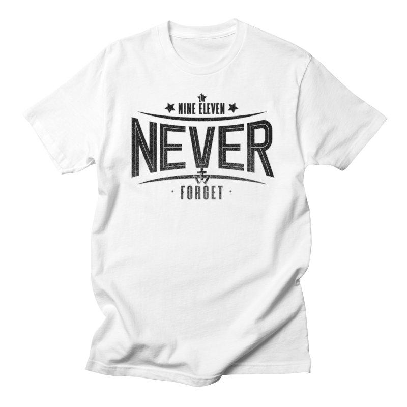 Nine Eleven Never Forget Men's T-Shirt by truthwalkers's Artist Shop