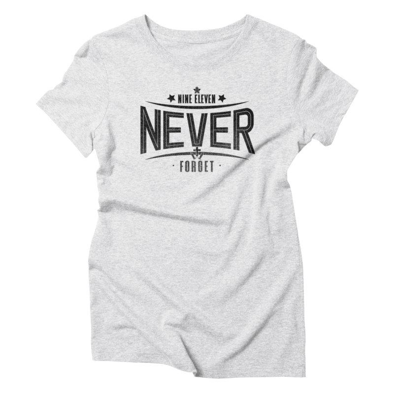 Nine Eleven Never Forget Women's T-Shirt by truthwalkers's Artist Shop