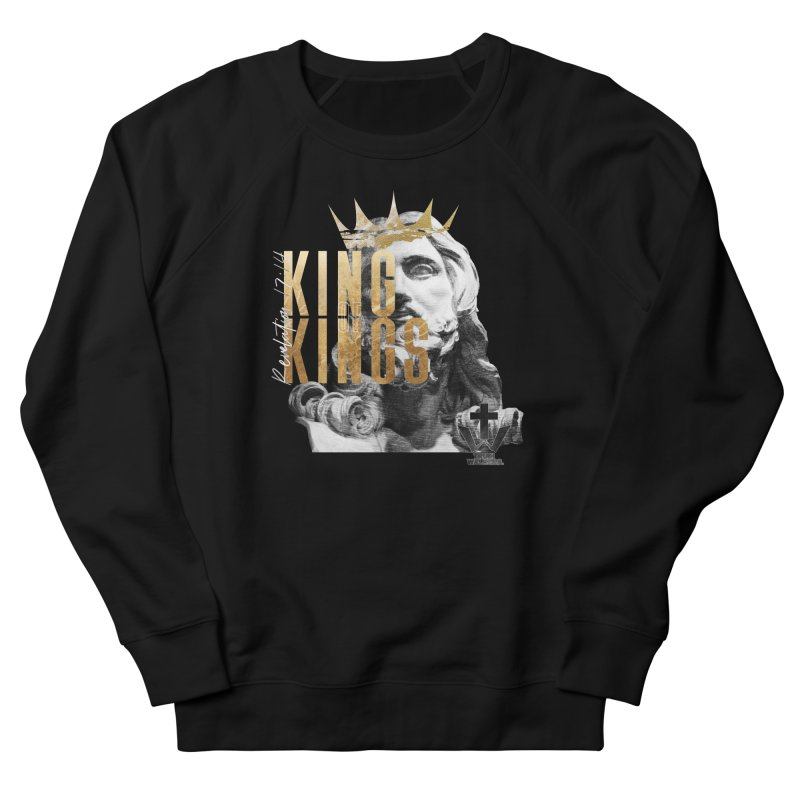 King of kings Bust Women's Sweatshirt by truthwalkers's Artist Shop