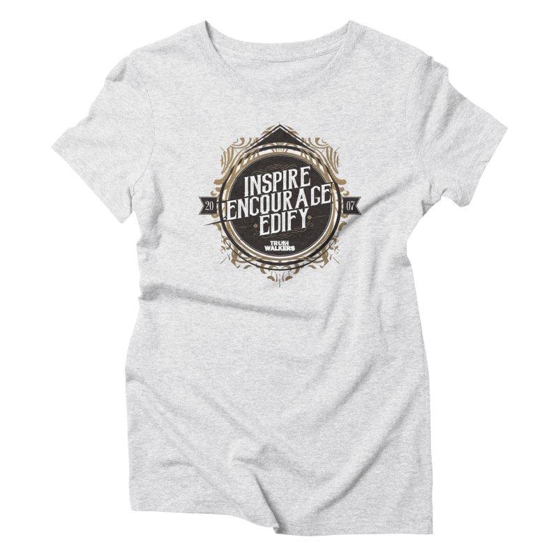 Inspire Encourage Edify Badge Women's T-Shirt by truthwalkers's Artist Shop
