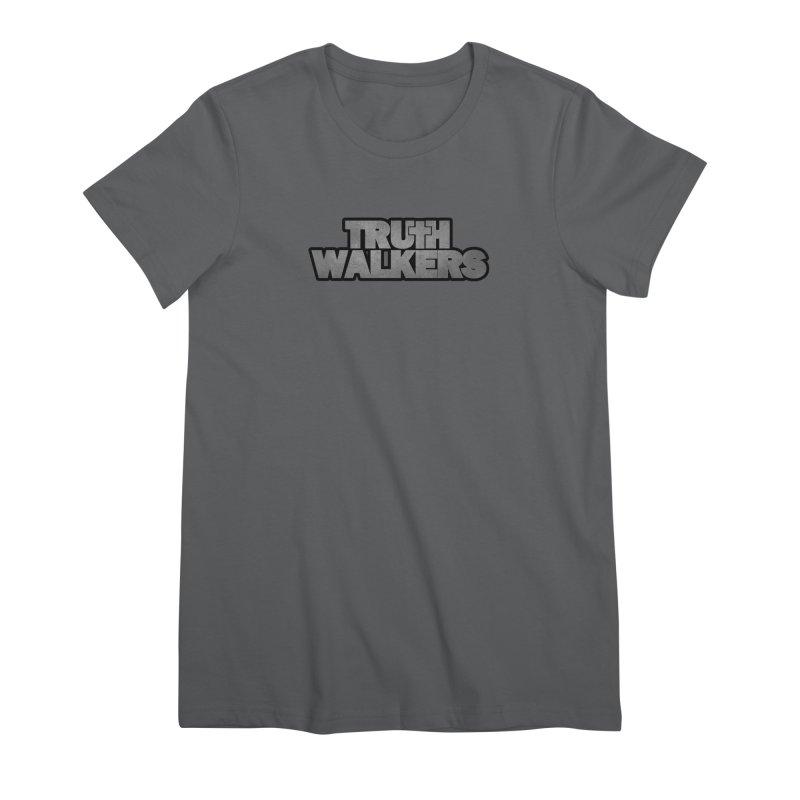 Truth Walkers Steel Women's T-Shirt by truthwalkers's Artist Shop