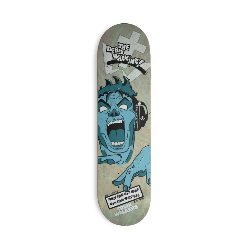 The Dead Walking Accessories Skateboard by truthwalkers's Artist Shop