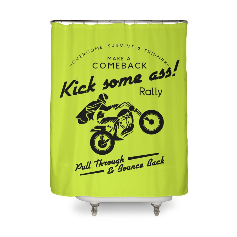 Kick Some Ass ! Home Shower Curtain by Trybyk Art