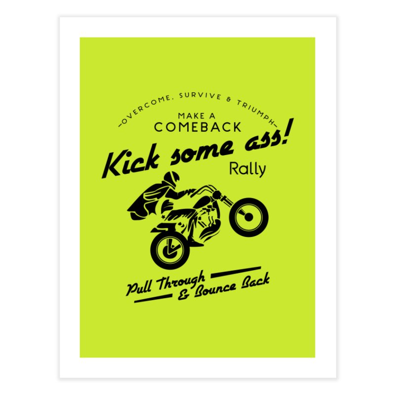 Kick Some Ass ! Home Fine Art Print by Trybyk Art