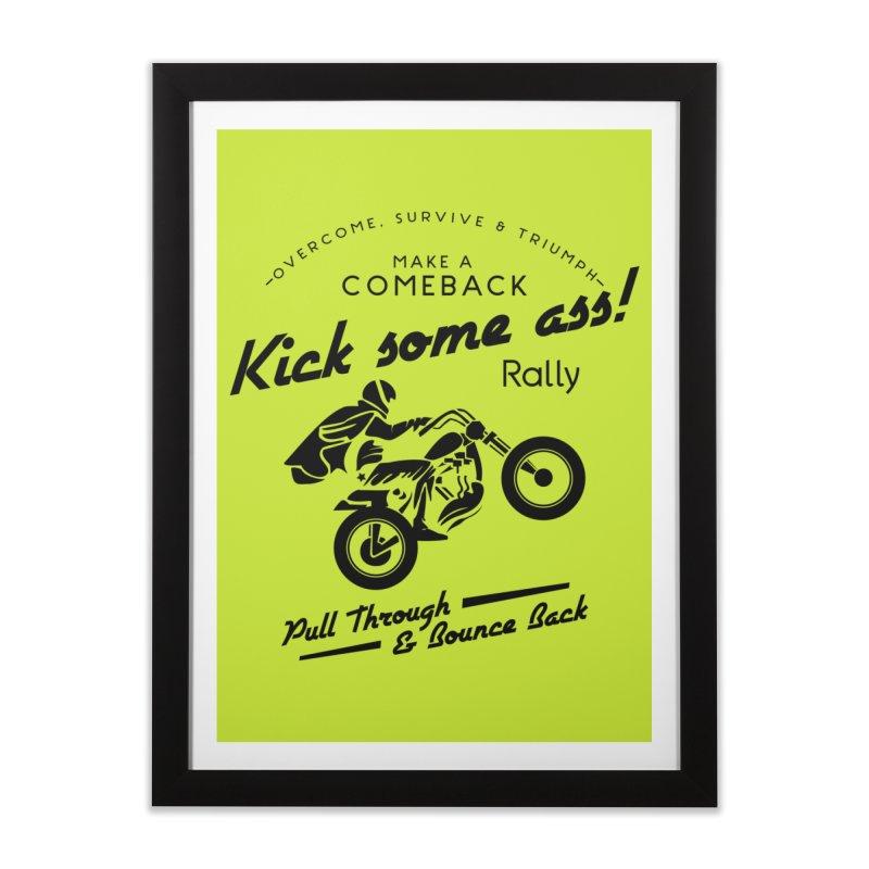Kick Some Ass ! Home Framed Fine Art Print by Trybyk Art