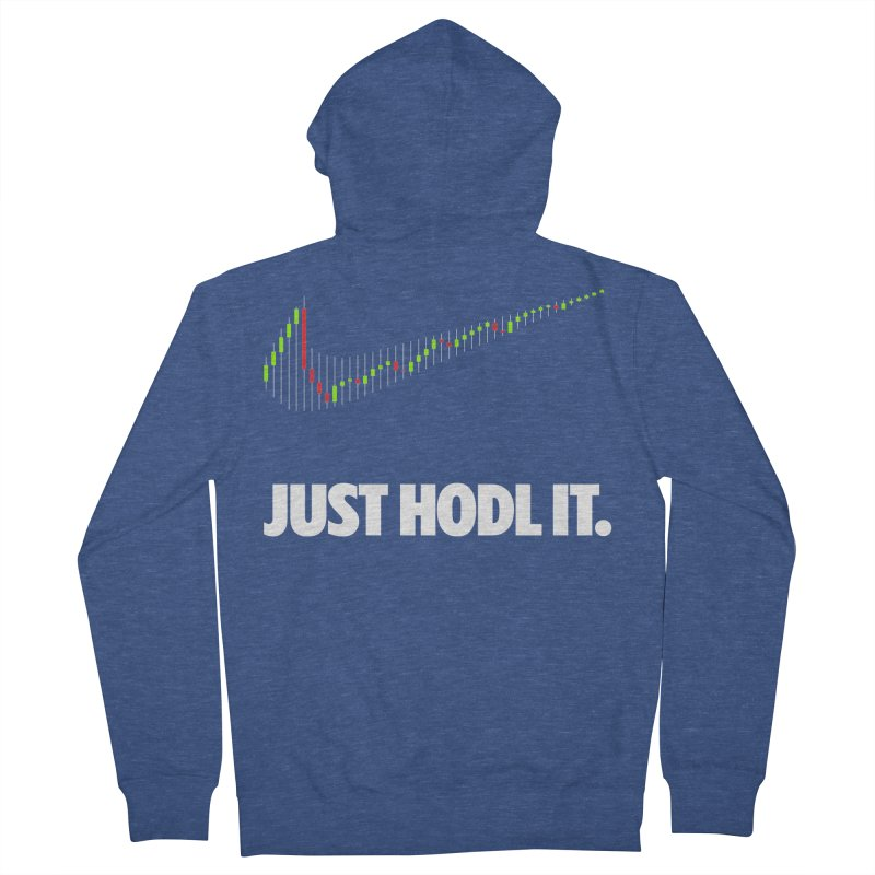 Just Hodl it Women's French Terry Zip-Up Hoody by tryingtodoart's Artist Shop