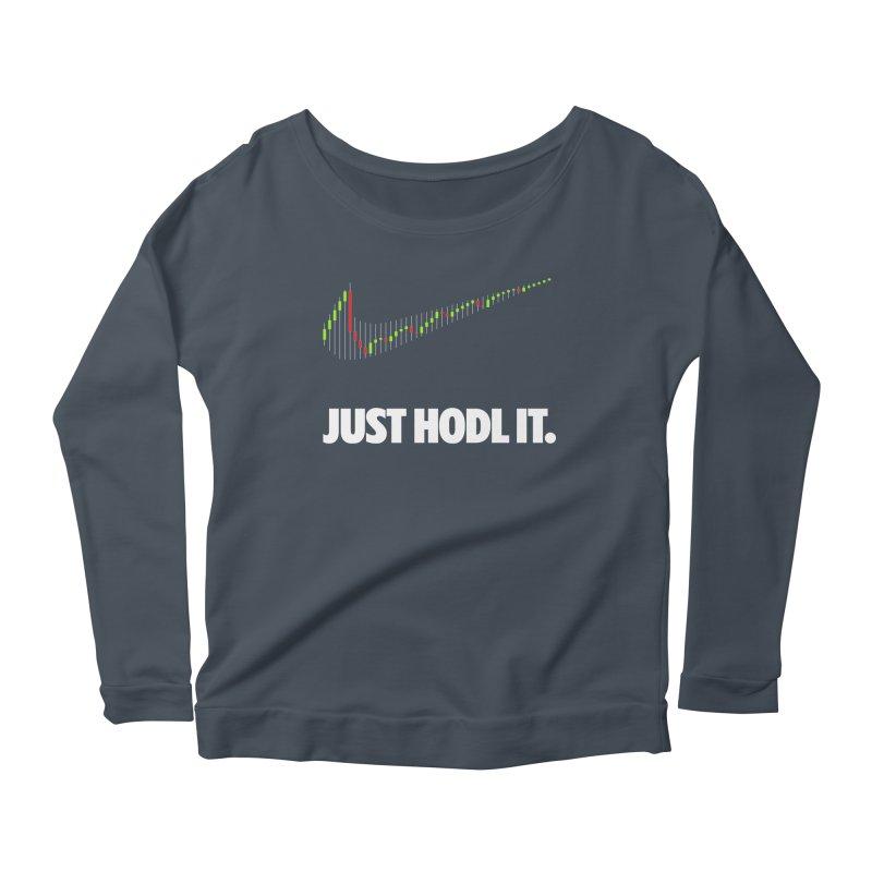 Just Hodl it Women's Scoop Neck Longsleeve T-Shirt by tryingtodoart's Artist Shop