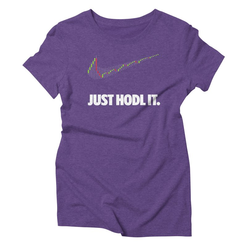 Just Hodl it Women's Triblend T-Shirt by tryingtodoart's Artist Shop