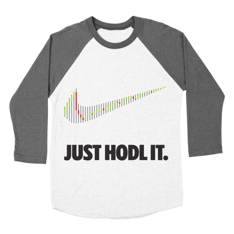 Just Hodl It  Women's Longsleeve T-Shirt by tryingtodoart's Artist Shop