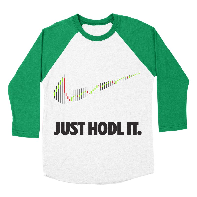 Just Hodl It  Women's Baseball Triblend Longsleeve T-Shirt by tryingtodoart's Artist Shop