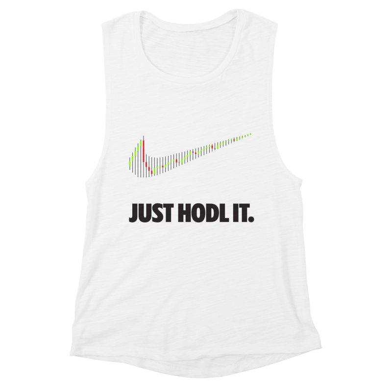 Just Hodl It  Women's Muscle Tank by tryingtodoart's Artist Shop