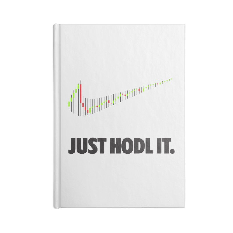 Just Hodl It  Accessories Notebook by tryingtodoart's Artist Shop