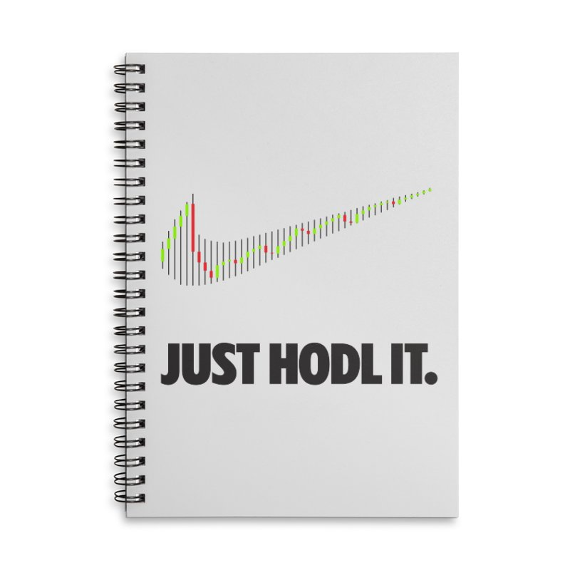 Just Hodl It  Accessories Lined Spiral Notebook by tryingtodoart's Artist Shop