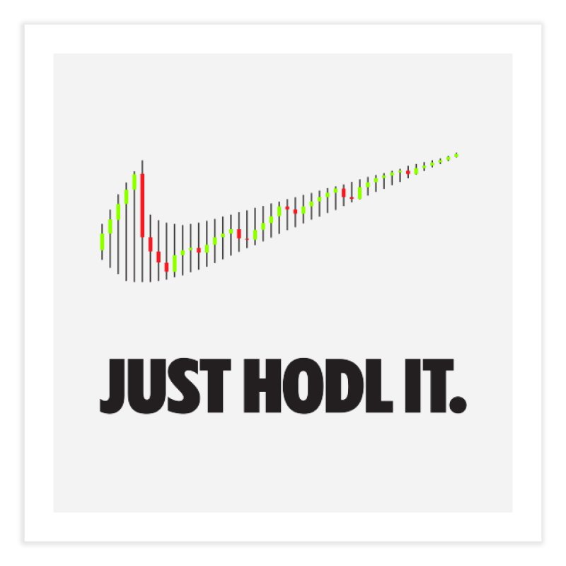Just Hodl It  Home Fine Art Print by tryingtodoart's Artist Shop