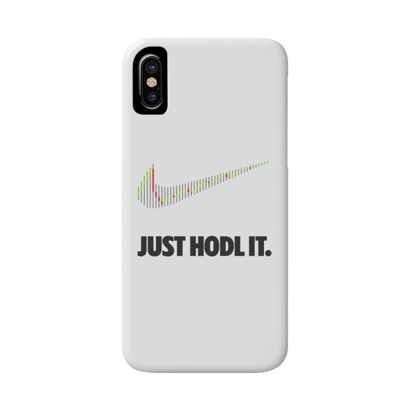 Just Hodl It  Accessories Phone Case by tryingtodoart's Artist Shop