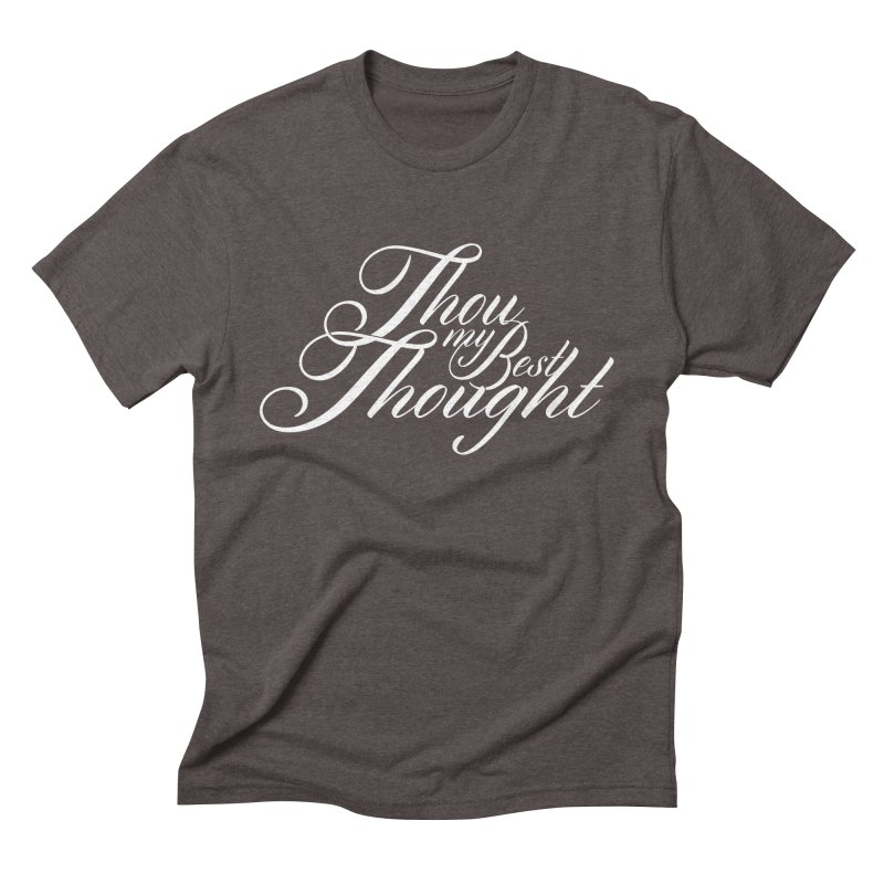 Thou My Best Thought Men's Triblend T-Shirt by Tie Them As Symbols