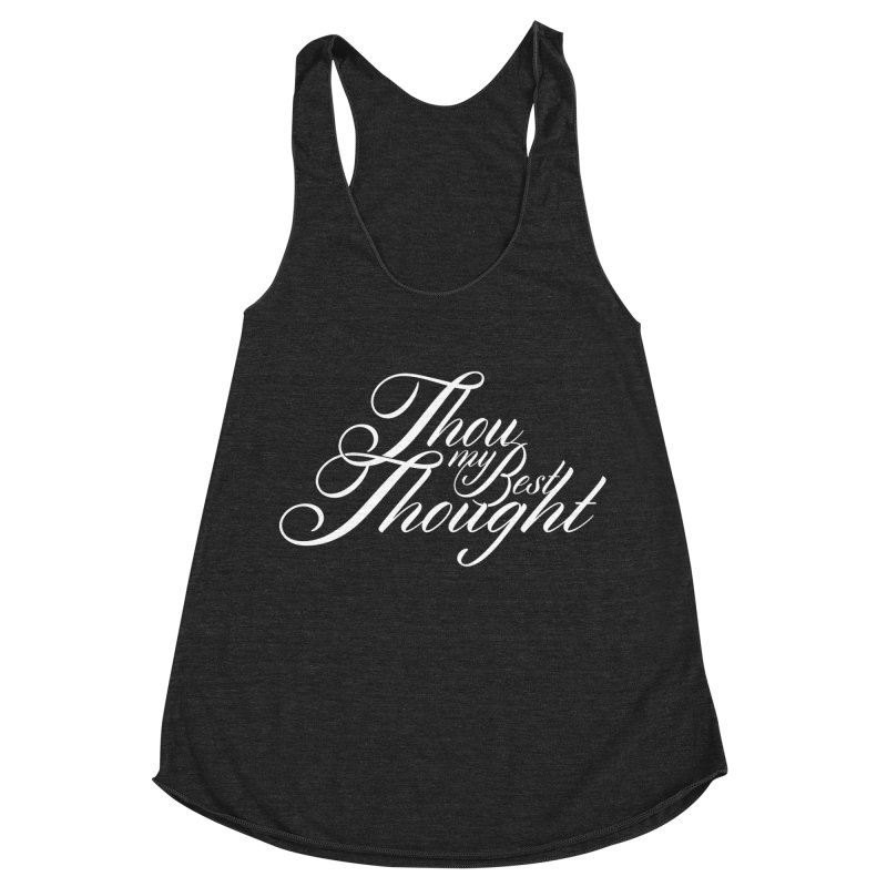 Thou My Best Thought Women's Racerback Triblend Tank by Tie Them As Symbols