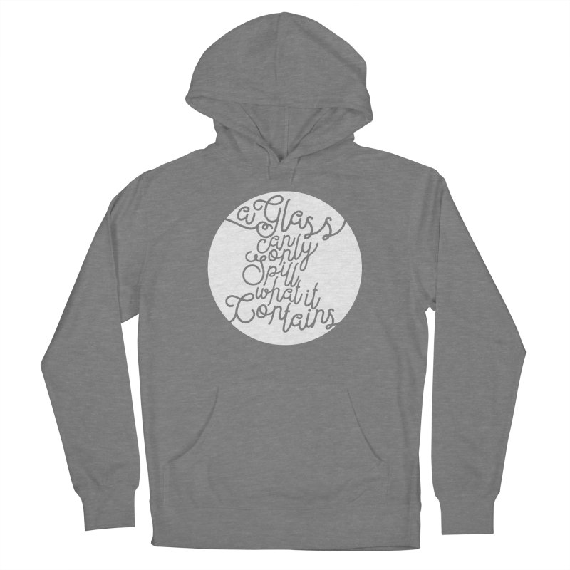 A Glass Can Only Spill What It Contains Men's French Terry Pullover Hoody by Tie Them As Symbols