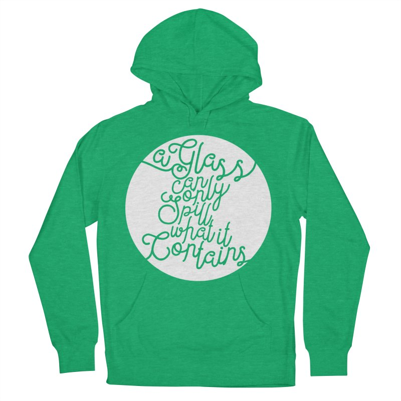 A Glass Can Only Spill What It Contains Women's French Terry Pullover Hoody by Tie Them As Symbols