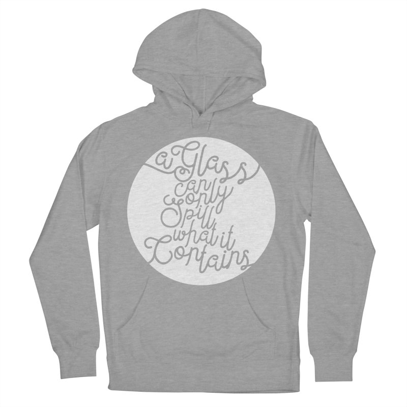 A Glass Can Only Spill What It Contains Men's Pullover Hoody by Tie Them As Symbols