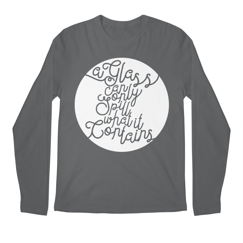 A Glass Can Only Spill What It Contains Men's Longsleeve T-Shirt by Tie Them As Symbols