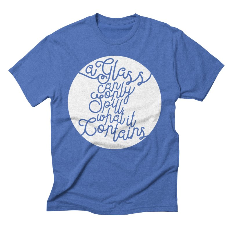 A Glass Can Only Spill What It Contains Men's T-Shirt by Tie Them As Symbols