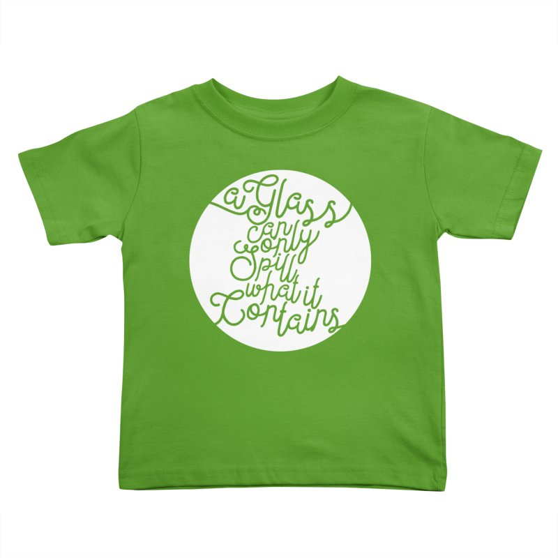A Glass Can Only Spill What It Contains Kids Toddler T-Shirt by Tie Them As Symbols