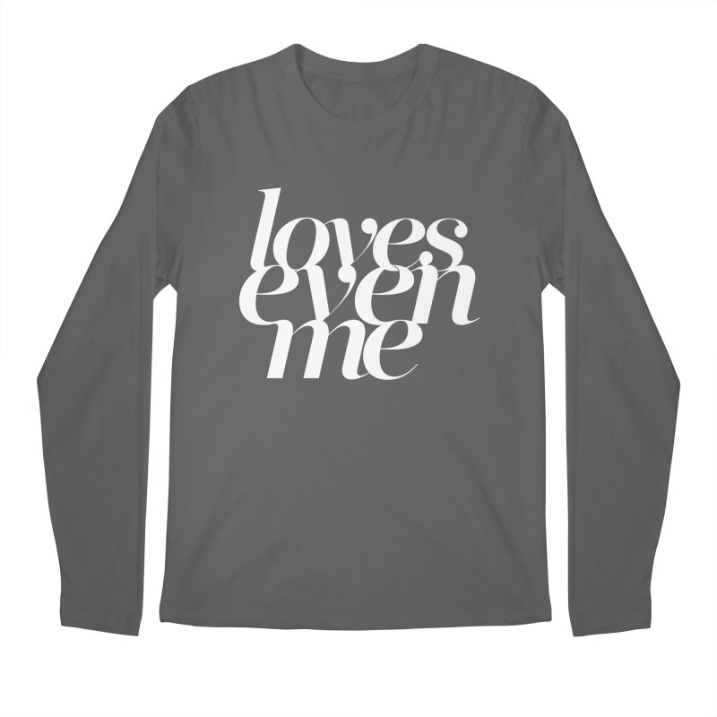 Loves Even Me Men's Longsleeve T-Shirt by Tie Them As Symbols