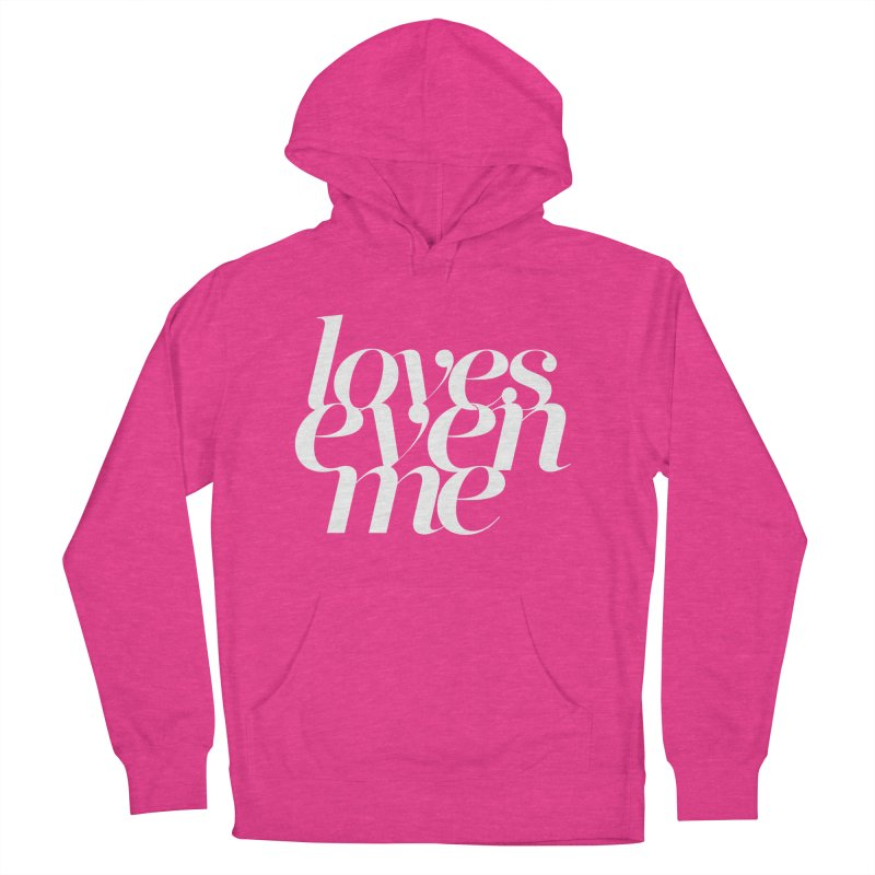 Loves Even Me Women's French Terry Pullover Hoody by Tie Them As Symbols