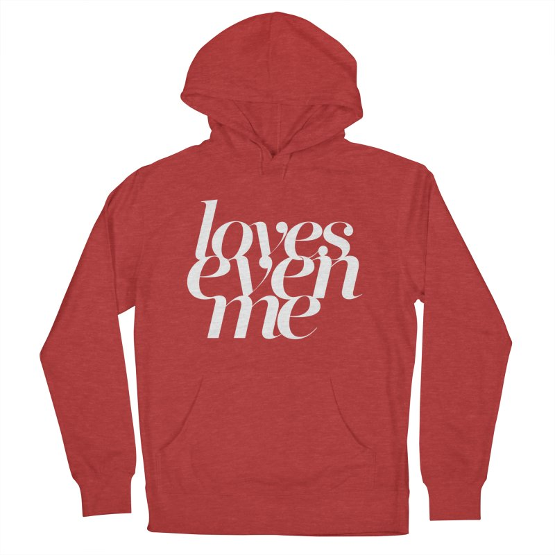 Loves Even Me Men's French Terry Pullover Hoody by Tie Them As Symbols