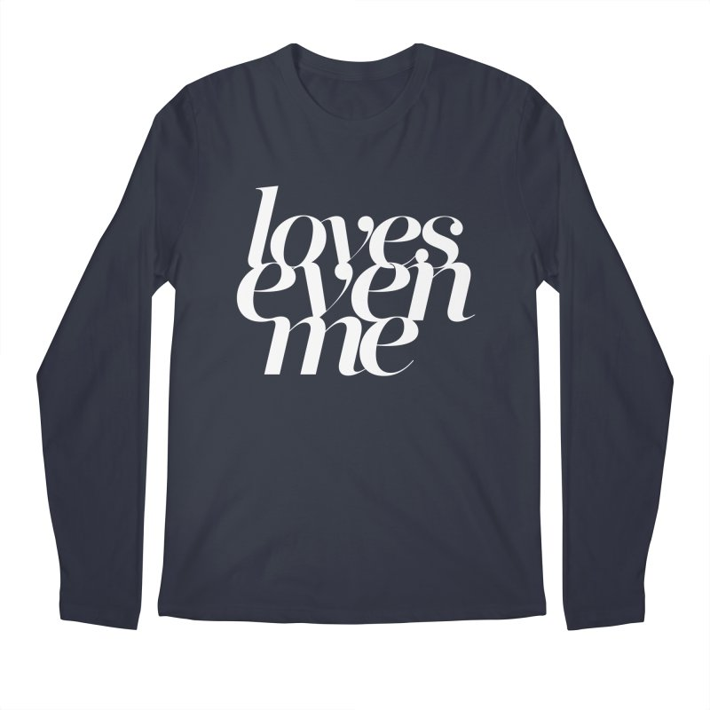 Loves Even Me Men's Longsleeve T-Shirt by Tie Them As Symbols