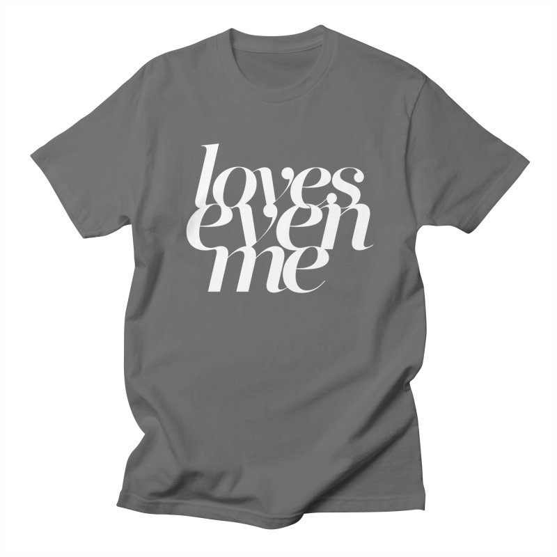 Loves Even Me Women's Regular Unisex T-Shirt by Tie Them As Symbols