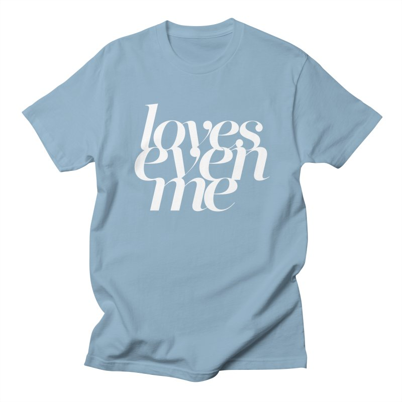 Loves Even Me Women's Unisex T-Shirt by Tie Them As Symbols