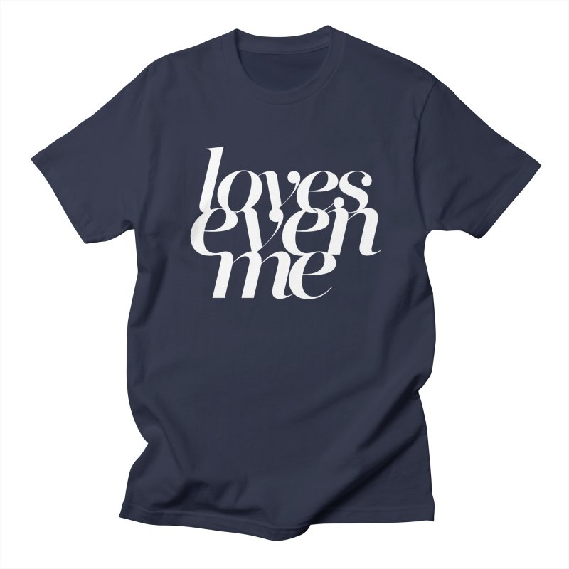 Loves Even Me Men's T-shirt by Tie Them As Symbols