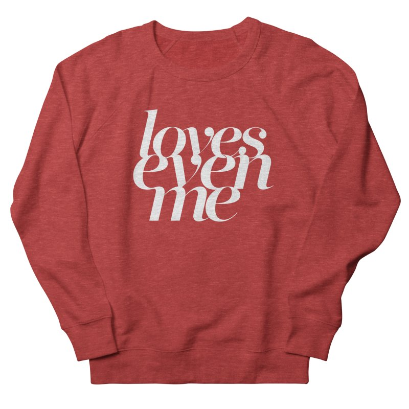 Loves Even Me Women's Sweatshirt by Tie Them As Symbols