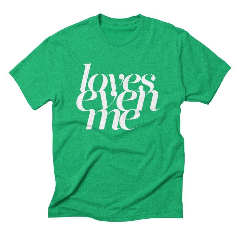 Loves Even Me Men's Triblend T-Shirt by Tie Them As Symbols