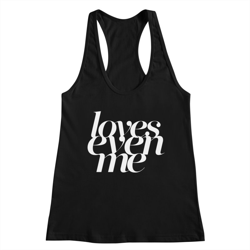 Loves Even Me Women's Racerback Tank by Tie Them As Symbols