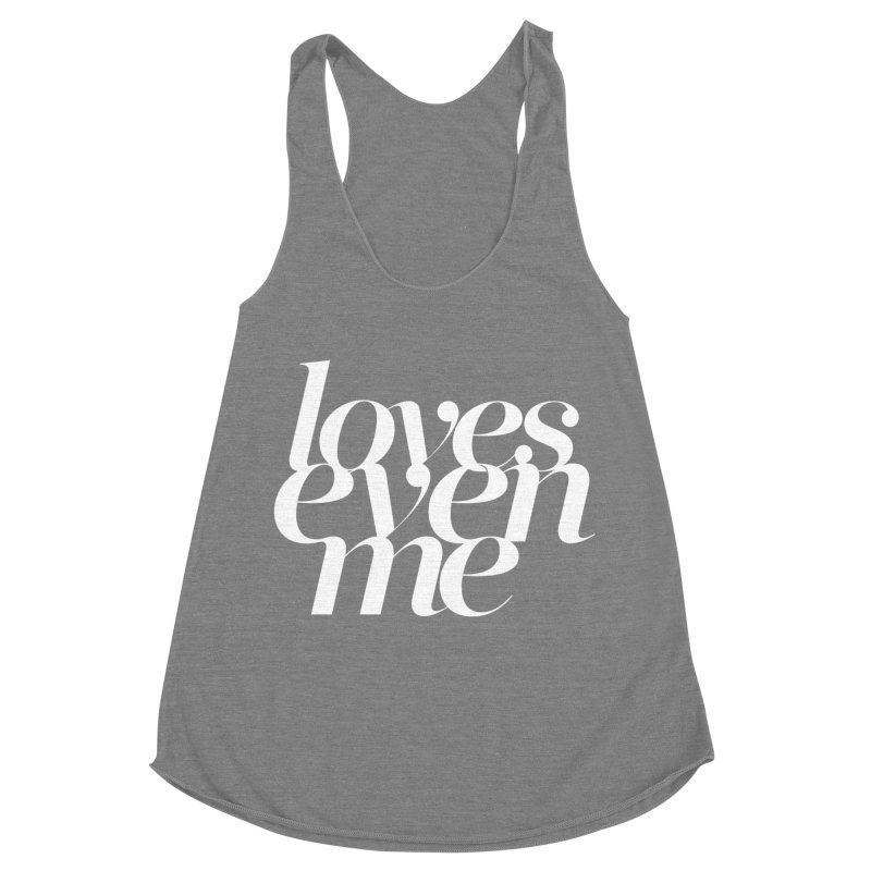 Loves Even Me Women's Tank by Tie Them As Symbols