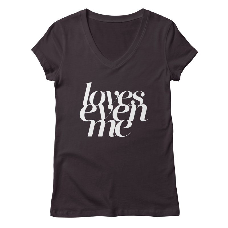 Loves Even Me Women's V-Neck by Tie Them As Symbols