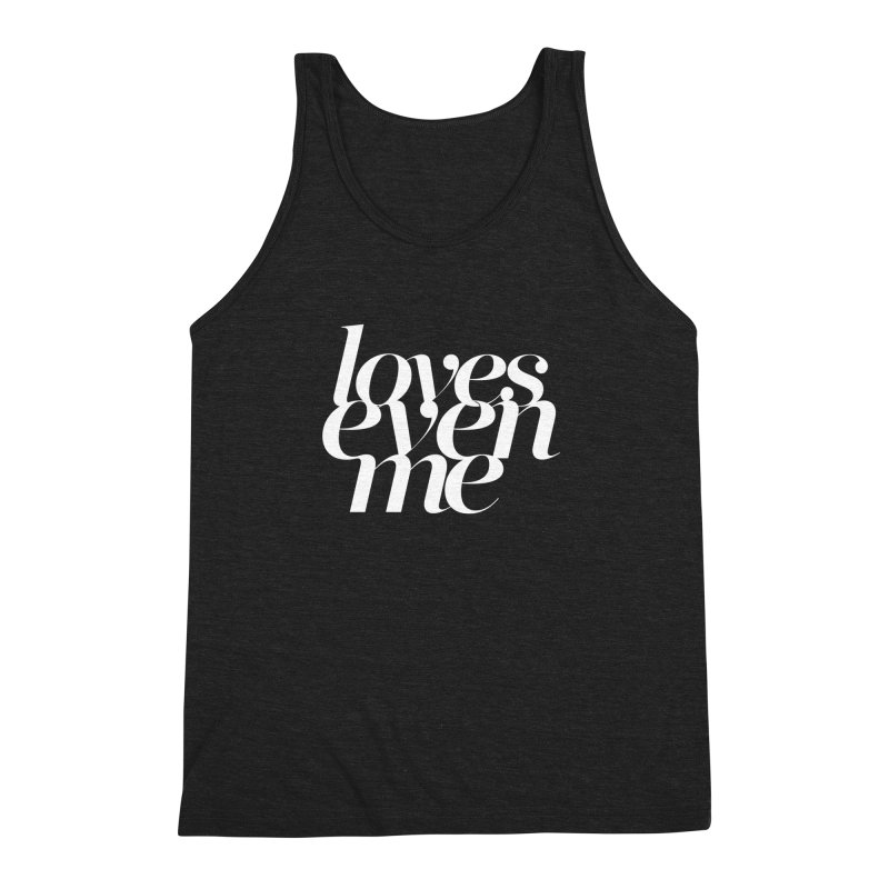 Loves Even Me Men's Triblend Tank by Tie Them As Symbols