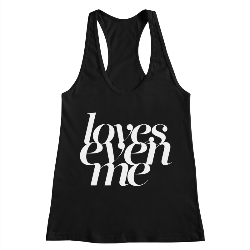 Loves Even Me Women's Racerback Tank by Tie Them As Symbols