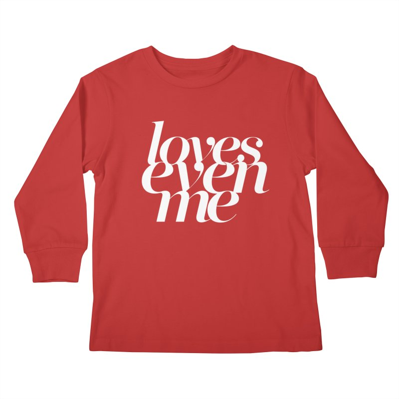 Loves Even Me Kids Longsleeve T-Shirt by Tie Them As Symbols