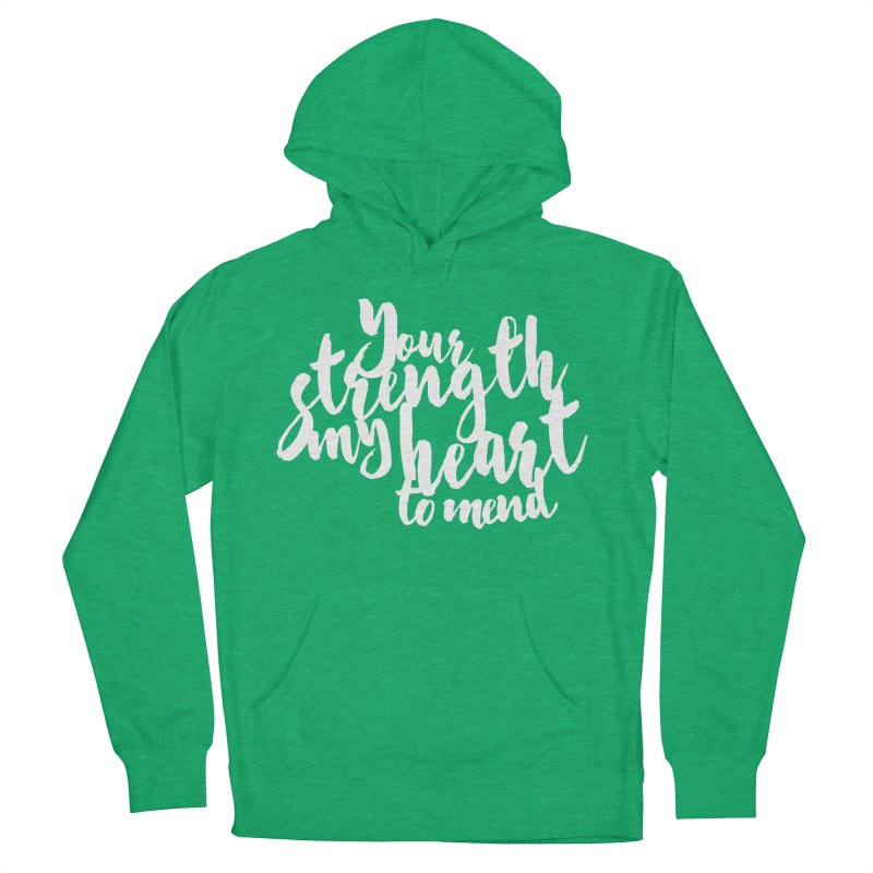 Your Strength My Heart To Mend Women's French Terry Pullover Hoody by Tie Them As Symbols