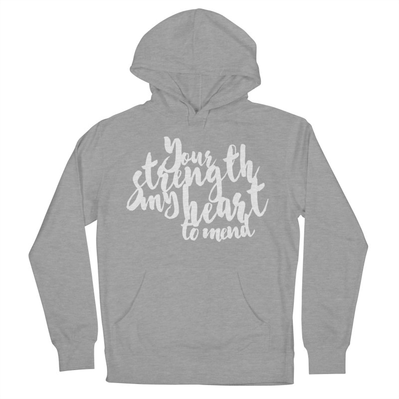 Your Strength My Heart To Mend Women's Pullover Hoody by Tie Them As Symbols